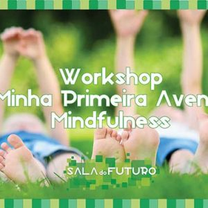 """""""A minha primeira Aventura Mindfulness"""""""