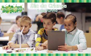 Dia Mundial da Criança – Sala do Futuro