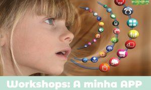 "Workshops: ""A minha App"""