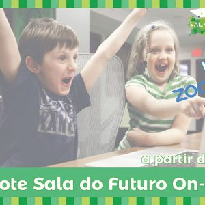 Pacote Sala do Futuro On-Line