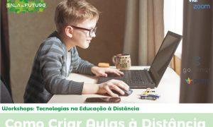 Workshop Como criar Aulas à Distância