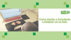 Read more about the article Como ajudar o estudante a adaptar-se bem ao Ensino à Distância
