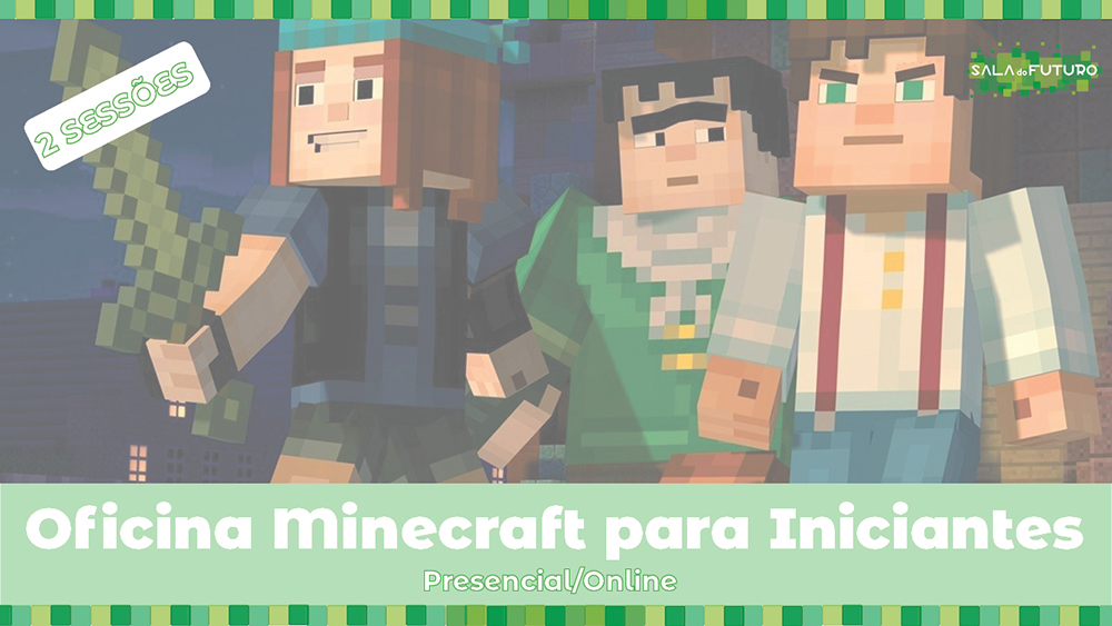 Read more about the article Oficina Minecraft para Iniciantes